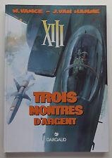 BD - XIII - Trois montres d'argent - TT -999 exemplaires- EO -1996 -TBE- Vance