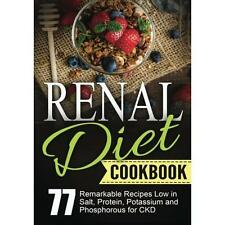 FREE 2 DAY SHIPPING: Renal Diet Cookbook: Chronic Kidney Disease - 77 Remarkable