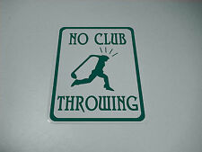 NO GOLF CLUB THROWING SIGN VINTAGE COLLECTIBLE MAN CAVE FUNNY ALUMINUM 9 BY 12