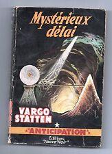 Fleuve Noir Anticipation 79. Mystérieux Délai. STATTEN. 1956.Etat A.