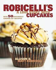 Robicelli's a Love Story, with Cupcakes: With 50 Decidedly Grown-Up Re-ExLibrary