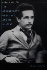 The Advancement of Science, and Its Burdens by Gerald Holton (1998, Paperback)