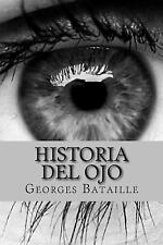 Historia Del Ojo (Spanish Edition) by Georges Bataille (2015, Paperback)