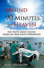 Behind 90 Minutes in Heaven: The Truth about Heaven based on Near Death Experien