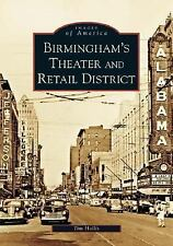 Images of America: Birmingham's Theater and Retail District by Tim Hollis...