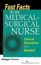Fast Facts for the Medical-Surgical Nurse : Clinical Orientation in a...