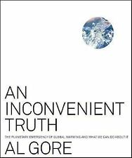 An Inconvenient Truth : The Planetary Emergency of Global Warming and What We...