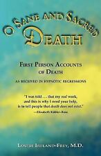 O Sane and Sacred Death : First Person Accounts of Death As Received in...