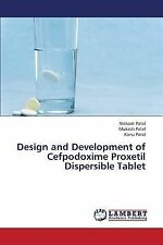 Design and Development of Cefpodoxime Proxetil Dispersible Tablet by Patel...