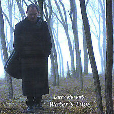 LARRY MURANTE 0-- Water's Edge -- Exc / Near Mint CD  (Lot - Postage Max)