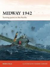 Campaign Ser.: Midway 1942 : Turning Point in the Pacific 226 by Mark Stille ...