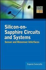NEW Silicon-On-Sapphire Circuits and Systems: Sensor and Biosensor Interfaces by