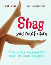 Shag Yourself Slim: The Most Enjoyable Way to Lose Weight, Goer, Imah, New Book