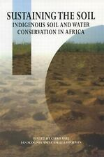 Scoones 3 Book Pack: Sustaining the Soil: Indigenous Soil and Water Conservati..
