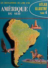 CLOZIER - Amérique du Sud - Atlas illustré Tome 4. Ed. des 2 coqs d'or,  1961