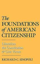 The Foundations of American Citizenship: Liberalism, the Constitution,-ExLibrary