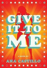 Give It To Me, Castillo, Ana, Good Condition, Book