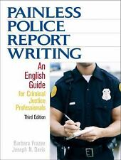 Painless Police Report Writing: An English Guide for Criminal Justice Professio