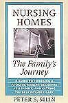 NEW - Nursing Homes: The Family's Journey by Silin, Peter S.