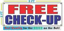 FREE CHECK-UP Banner Sign NEW Larger Size Best Quality for the $