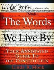 The Words We Live By: Your Annotated Guide to the Constitution Stonesong Press
