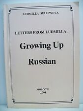 Book. Letters From Ludmilla: Growing Up Russian by Ludmilla Selezneva, SIGNED.