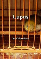 Lupus by Iva Chirpanlieva (2014, Paperback)