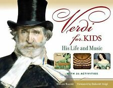 Verdi for Kids: His Life and Music with 21 Activities (For Kids series), Bauer,