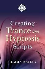 Creating Trance and Hypnosis Scripts, Gemma Bailey