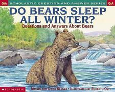 Do Bears Sleep All Winter? Questions and Answers About Bears, Melvin Berger, Gil