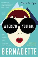 Where'd You Go, Bernadette by Maria Semple (2013, Paperback)
