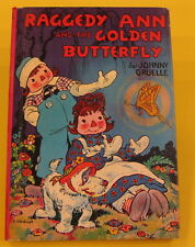 RAGGEDY ANN AND THE GOLDEN BUTTERFLY  Johnny Gruelle Bobbs Merrill 1961 HB  VG!!