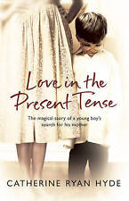 Love in the Present Tense by Catherine Ryan Hyde (Paperback, 2007) New Book
