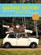 The Salvage Sisters' Guide to Finding Style in the Street and Inspiration in the