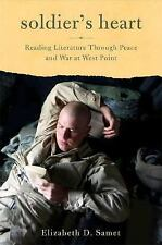 Soldier's Heart: Reading Literature Through Peace and War at West Point by Same