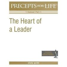 Precepts for Life Study Guide : The Heart of a Leader (1 Samuel Part 1) by...
