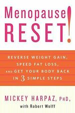 Menopause Reset!: Reverse Weight Gain, Speed Fat Loss, and Get Your Body Back ..