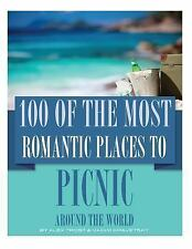 100 of the Most Romantic Places to Picnic Around the World by Alex Trost and...