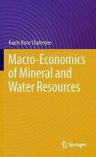 Macro-Economics of Mineral and Water Resources by Kaulir Kisor Chatterjee...