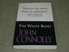 JOHN CONNOLLY: THE WHITE ROAD SIGNED UK UNCORRECTED PROOF (TO PAUL)