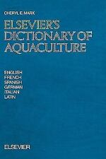 Elsevier's Dictionary of Aquaculture : In English, French, Spanish, German,...