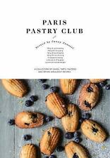 Paris Pastry Club: A Collection of Cakes, Tarts, Pastries and Other In-ExLibrary