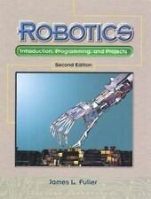 Robotics: Introduction, Programming, and Projects (2nd Edition)