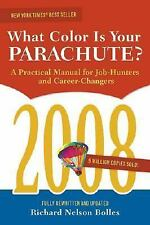 What Color Is Your Parachute? 2008: A Practical Manual for Job-hunters and Care