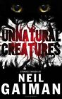 Unnatural Creatures, 1408845466, New Book