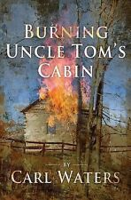 Burning Uncle Tom's Cabin by Carl Waters (2014, Paperback)