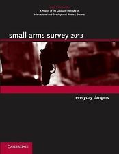 NEW - Small Arms Survey 2013: Everyday Dangers
