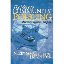 The Move to Community Policing : Making Change Happen (2002, Hardcover)