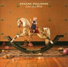 Love and Work [Digipak] * by Graham Gouldman (CD, Aug-2012, Rosala Records)