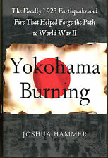 Yokohama Burning: The Deadly 1923 Earthquake and Fire-First Edition/DJ-2006